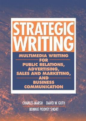 Strategic Writing Multimedia Writing for Public Relations, Advertising, Sales and Marketing, and Business Communication