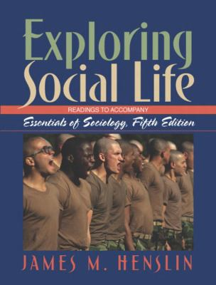 Exploring Social Life Readings to Accompany Essentials of Sociology, a Down-To-Earth Approach