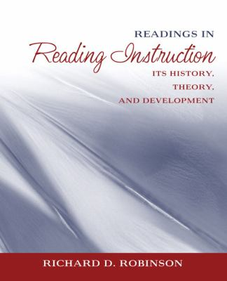 Readings in Reading Instruction Its History, Theory, and Development