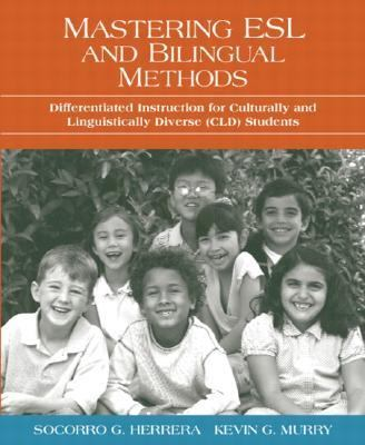 Mastering Esl And Bilingual Methods Differentiated Instruction For Culturally And Linguistically Diverse (CLD) Students