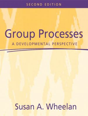 Group Processes A Developmental Perspective