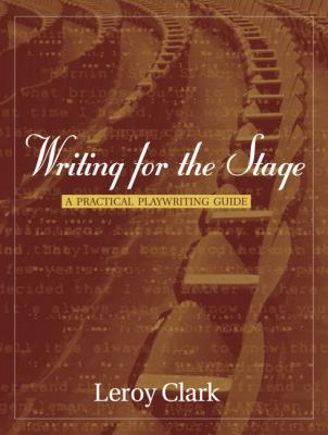 WRiting for the Stage A Practical Playwriting Guide