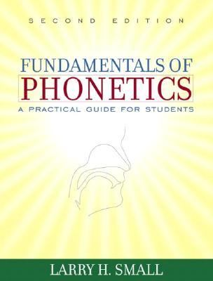 Fundamentals of Phonetics A Practical Guide for Students