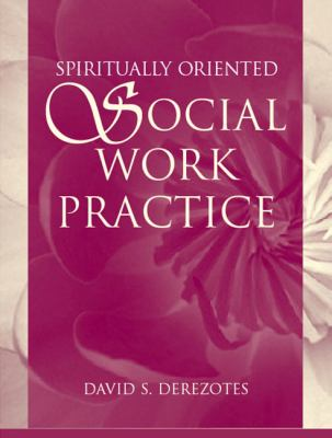 Spirituality Oriented Social Work Practice