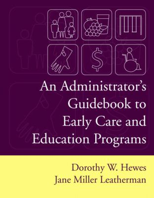 Administrator's Guidebook To Early Care And Education Programs