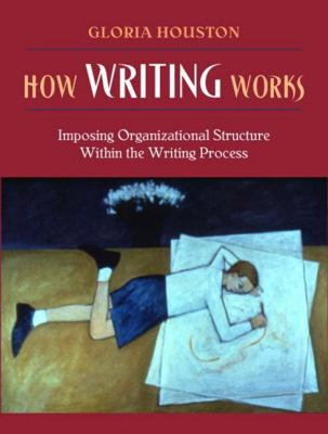 How Writing Works Imposing Organizational Structure Within The Writing Process, Mylabschool