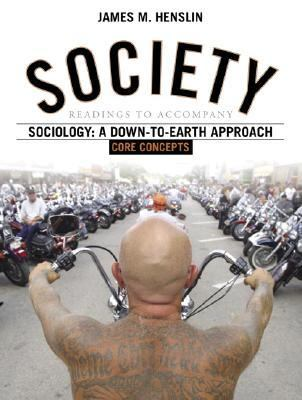Society Readings To Accompany Sociology, A Down-To-Earth Approach Core Concepts