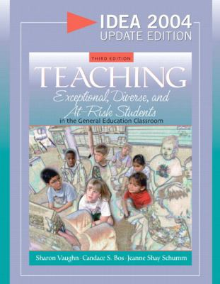 Teaching Exceptional, Diverse, And At-risk Students In The General Education Classroom, Idea 2004