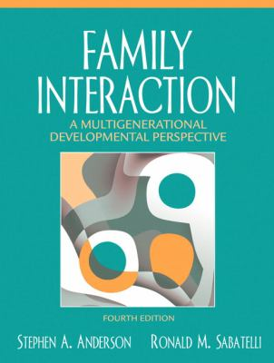 Family Interaction A Multigenerational Developmental Perspective