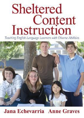 Sheltered Content Instruction Teaching English Language Learners With Diverse Abilities