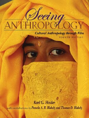 Seeing Anthropology: Cultural Anthropology Through Film (with Ethnographic Film Clips DVD) (4th Edition)