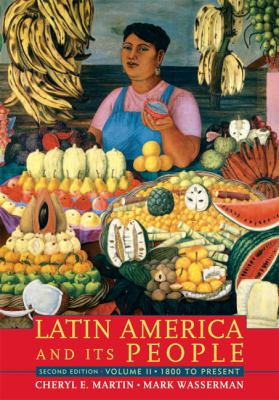 Latin America and Its People 1800 to Present