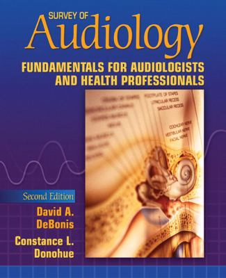 Survey of Audiology: Fundamentals for Audiologists and Health Professionals (2nd Edition)