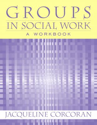 Groups in Social Work: A Workbook