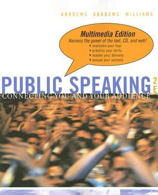 Public Speaking Connecting You and Your Audience, Multimedia Edition