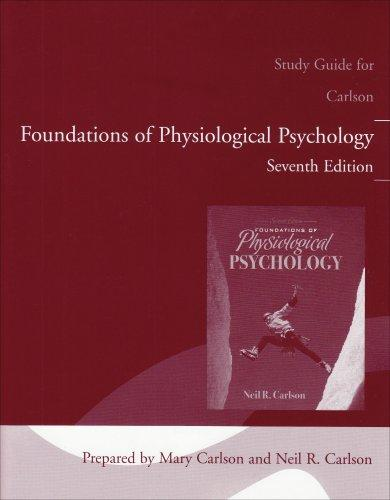 Study Guide for Foundations of Physiological Psychology