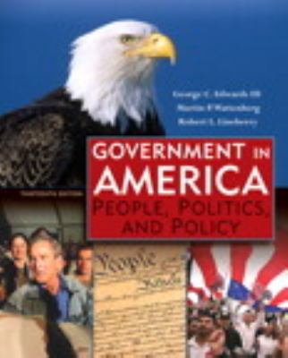 Government in America: People, Politics, and Policy, Books a la Carte Plus MyPoliSciLab Blackboard/WebCT (13th Edition)