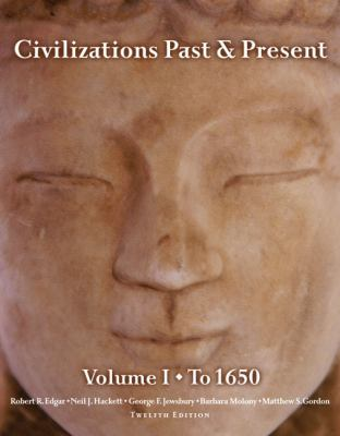Civilizations Past & Present, Volume 1 (to 1650) (12th Edition)