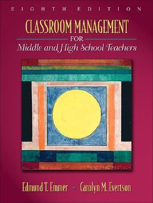 Classroom Management for Middle and High School Teachers (8th Edition)