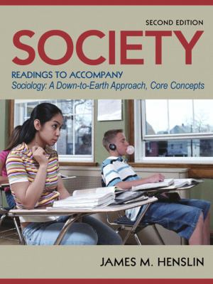 Society: Readings to Accompany Sociology: A Down-to-Earth Approach, Core Concepts (2nd Edition)