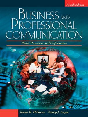 Business and Professional Communication: Plans, Processes, and Performance (4th Edition)