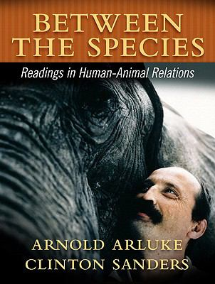 Between the Species: A Reader in Human-Animal Relationships