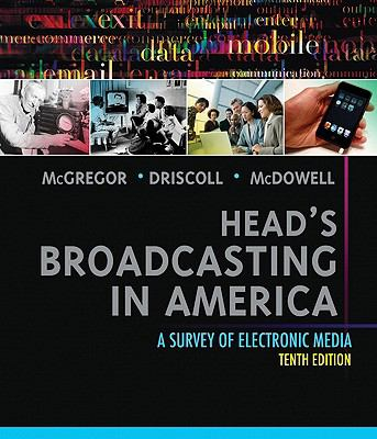 Head's Broadcasting in America: A Survey of Electronic Media (10th Edition)