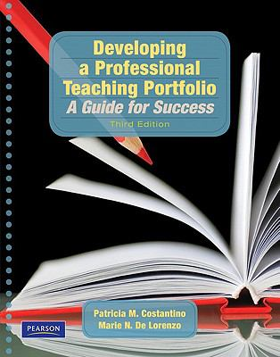 Developing a Professional Teaching Portfolio: A Guide for Success (3rd Edition)