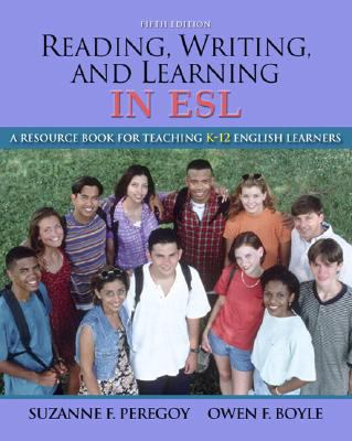 Reading, Writing and Learning in ESL: A Resource Book for Teaching K-12 English Learners (with MyEducationLab) (5th Edition)