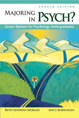Majoring in Psych?: Career Options for Psychology Undergraduates (4th Edition)