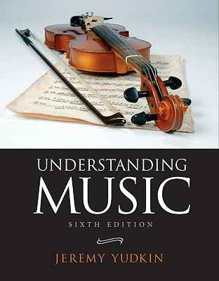 Understanding Music (6th Edition)