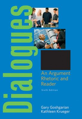 Dialogues: An Argument Rhetoric and Reader (6th Edition)