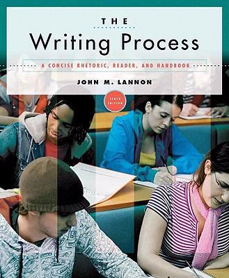 The Writing Process: A Concise Rhetoric, Reader, and Handbook (10th Edition)
