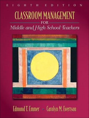 Classroom Management for Middle and High School Teachers (with MyEducationLab) (8th Edition)