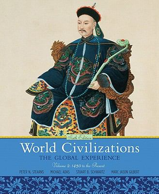 World Civilizations: The Global Experience, Volume 2 (6th Edition)