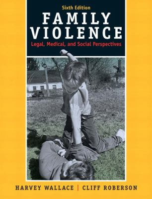 Family Violence: Legal, Medical, and Social Perspectives (6th Edition)