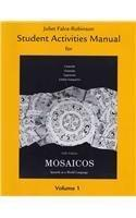 Student Activities Manual for Mosaicos, Volume 1