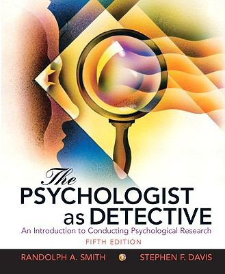 The Psychologist as Detective: An Introduction to Conducting Research in Psychology (5th Edition)