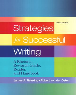 Strategies for Successful Writing: A Rhetoric, Research Guide, Reader and Handbook (9th Edition)