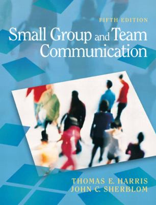 Small Group and Team Communication (5th Edition)
