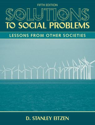Solutions to Social Problems: Lessons From Other Societies (5th Edition)