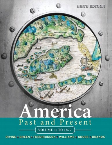 America Past and Present, Volume 1: To 1877 (9th Edition)