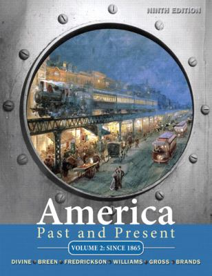 America Past and Present, Volume 2 (9th Edition) (Myhistorylab)