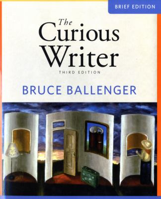 Curious Writer, The, Brief Edition (3rd Edition)