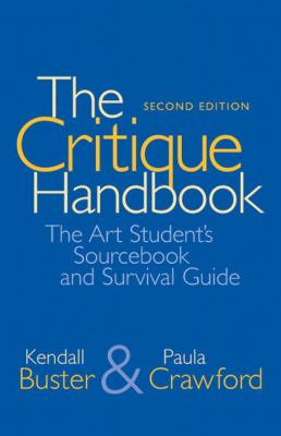 The Critique Handbook: The Art Student's Sourcebook and Survival Guide (2nd Edition)