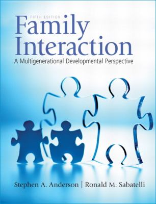 Family Interaction: A Multigenerational Developmental Perspective (5th Edition)