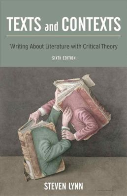 Texts and Contexts: Writing About Literature with Critical Theory (6th Edition)