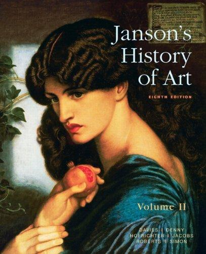 Janson's History of Art: The Western Tradition, Volume II with MyArtsLab and Pearson eText (8th Edition)