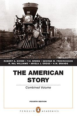 The American Story: Combined Volume (Penguin Academics Series) (4th Edition)