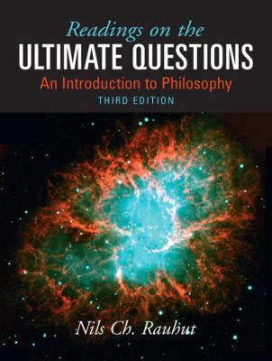 Readings on Ultimate Questions: An Introduction to Philosophy (3rd Edition)